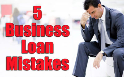 5 Mistakes Business Owners Make When Getting A Business Loan