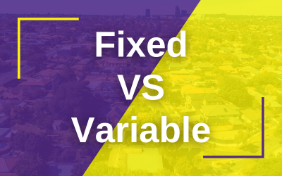 Fixed VS Variable Rate Home Loans